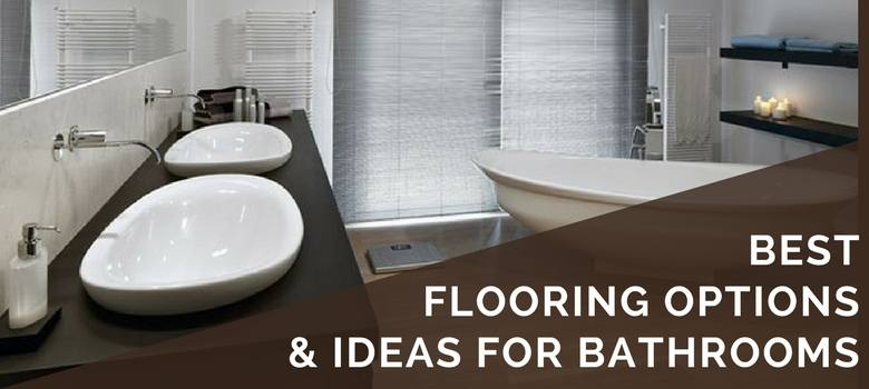 6 Best Bathroom Flooring Options In