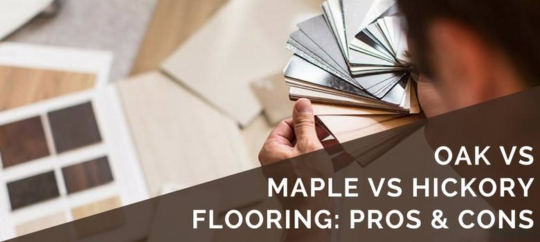 oak vs maple and hickory flooring review
