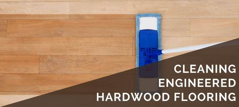 cleaning engineered hardwood