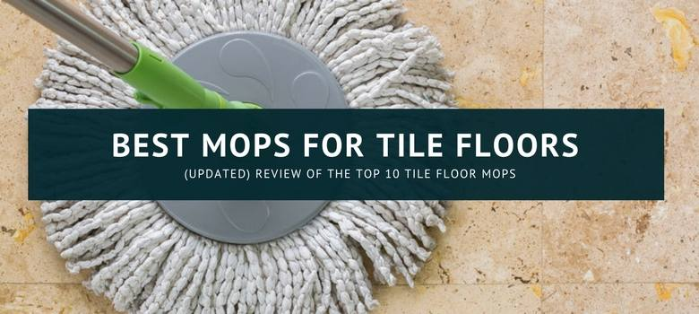 10 Best Mops for Tile Floors 2018 | Top Cleaner Reviews (Bissell, Shark)