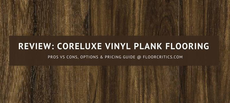Coreluxe Vinyl Plank Flooring Review