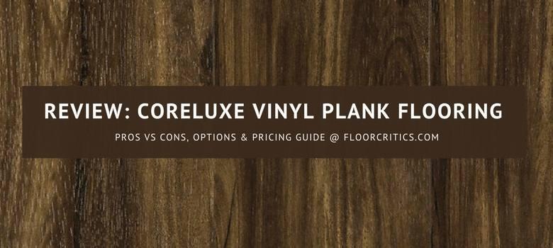 Coreluxe vinyl plank flooring review