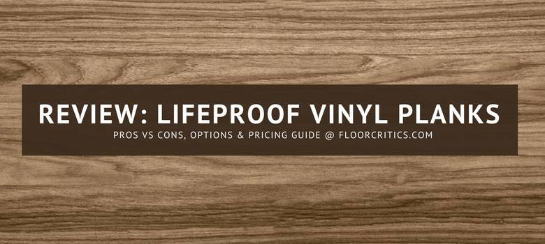 Review LifeProof Vinyl Plank Flooring Pros Cons - Wide width vinyl flooring