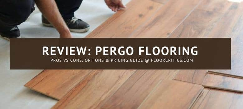 Pergo Flooring Review 2018 Laminate Hardwood Pros Vs Cons Tips