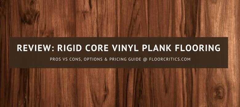 Rigid Core vinyl plank flooring review