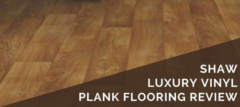 Shaw Vinyl Plank Flooring Review