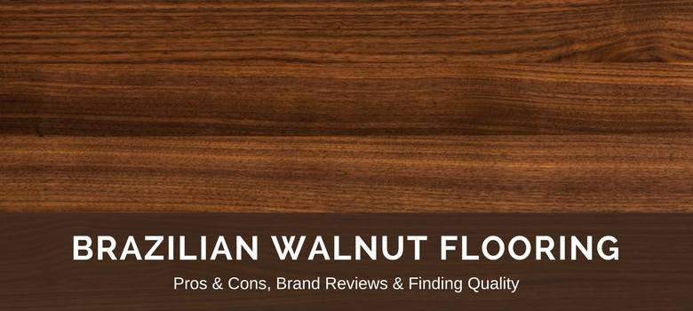 Brazilian Walnut Flooring Reviews Best Brands Amp Pros Vs