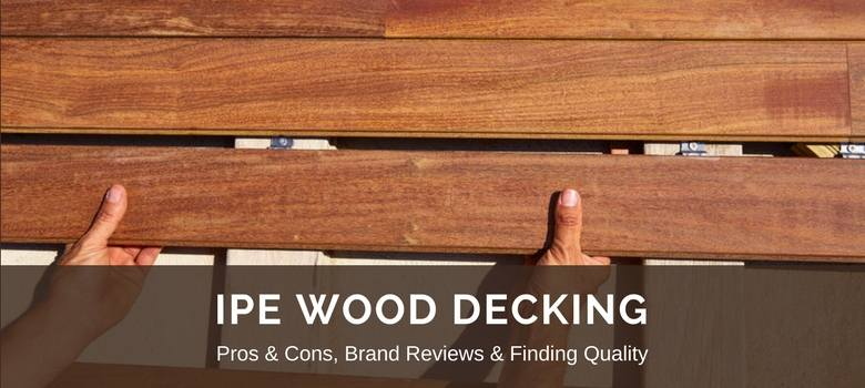 Ipe Wood Decking Reviews Best Brands