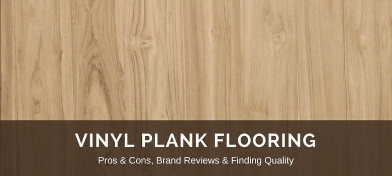Vinyl Plank Flooring Reviews Best Brands Pros Vs Cons