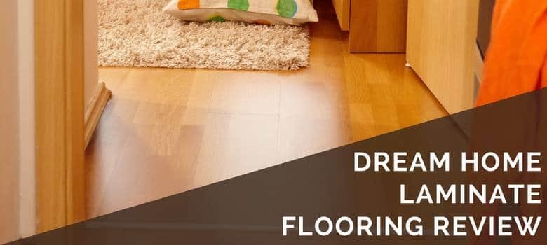 dream home laminate flooring review