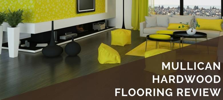mullican hardwood flooring review