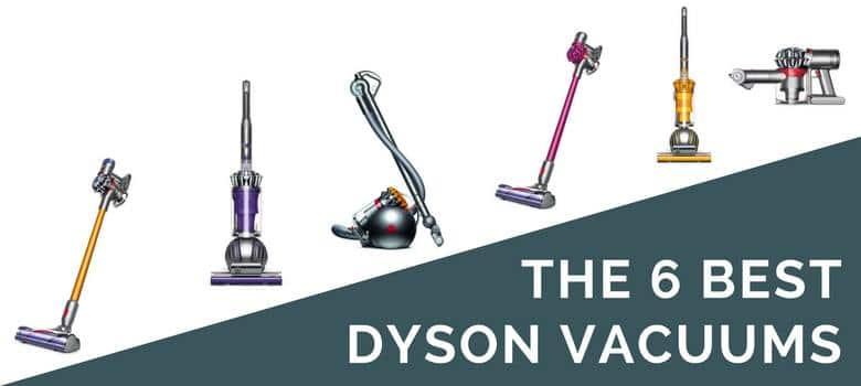 6 Best Dyson Vacuums 2018