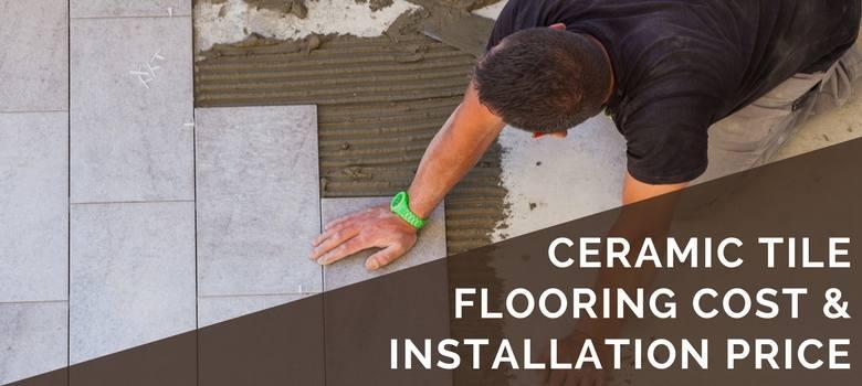 ceramic tile flooring cost and installation price