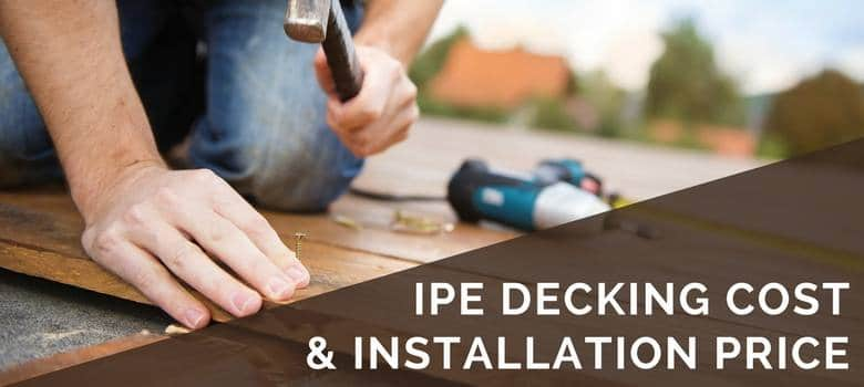 ipe decking cost and installation price