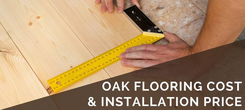 oak flooring cost and installation price