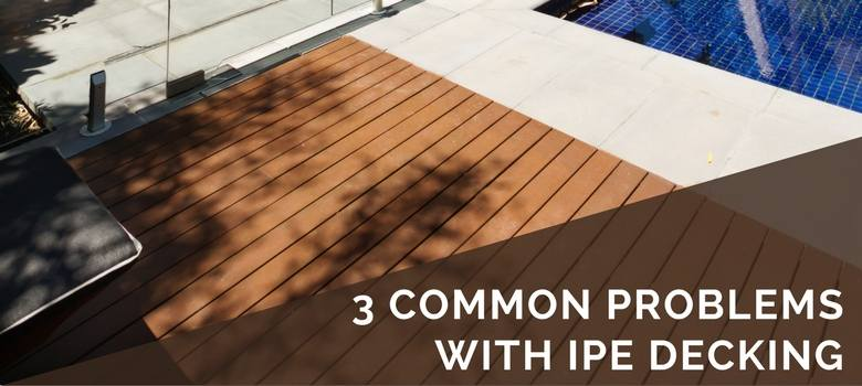 3 common problems with ipe decking