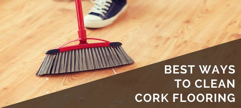 best ways to clean cork flooring