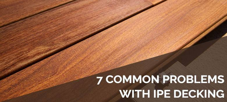Common problems With IPE Decking