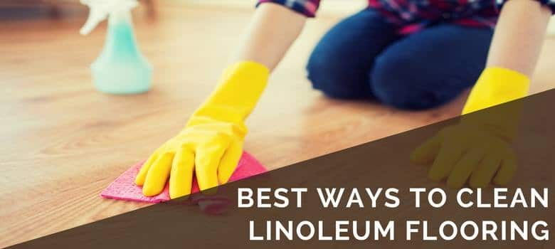 How To Clean Linoleum Flooring Tips Recommendations - Cleaning linoleum floors with vinegar and baking soda