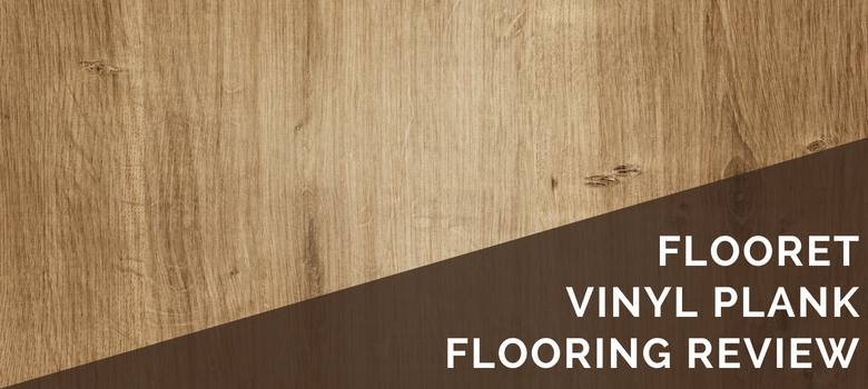 Flooret Vinyl Plank Flooring Review | 2019 Pros, Cons & Cost Estimate