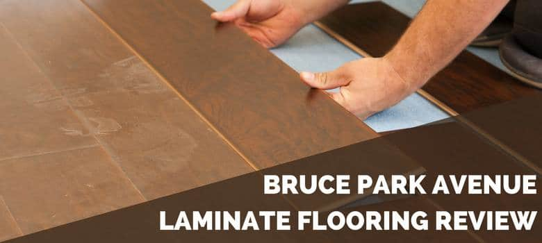 Bruce Park Avenue Laminate Flooring Review