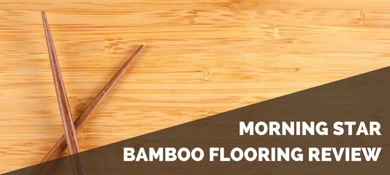 Morning Star Bamboo Flooring Review