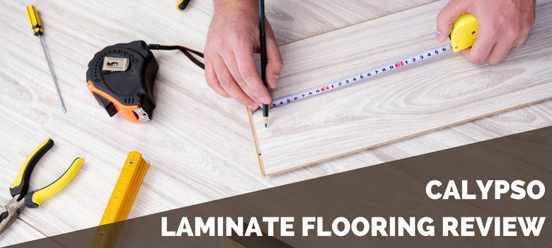 Calypso Laminate Flooring Review