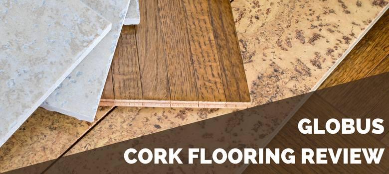 Globus Cork Flooring Review