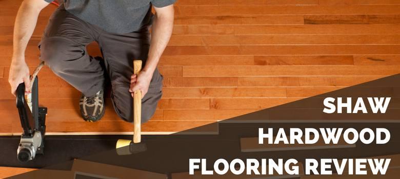 Shaw Hardwood Flooring Review