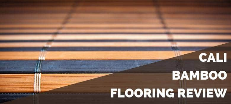 Cali Bamboo Flooring Review