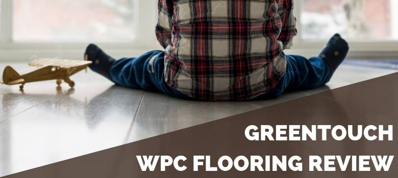 GreenTouch WPC Flooring Review