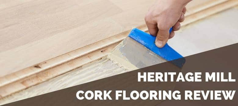 Heritage Mill Cork Flooring Review