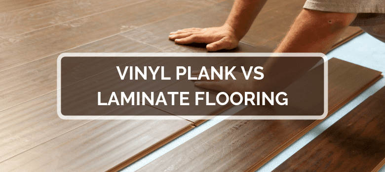 vinyl plank vs laminate flooring