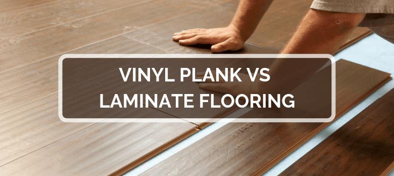 vinyl plank vs laminate flooring