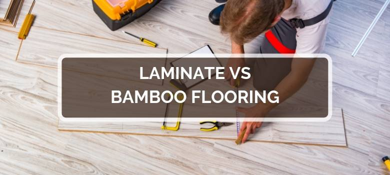 Laminate vs Bamboo Flooring