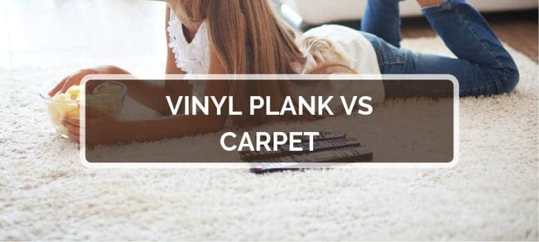 Vinyl Plank vs Carpet
