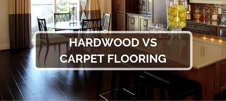 Hardwood vs Carpet Flooring
