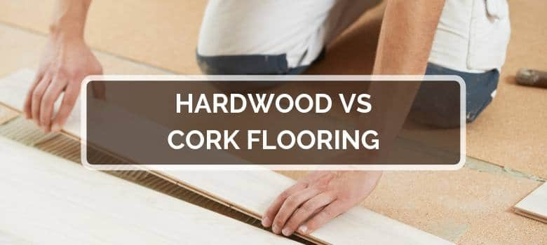 Hardwood vs Cork Flooring