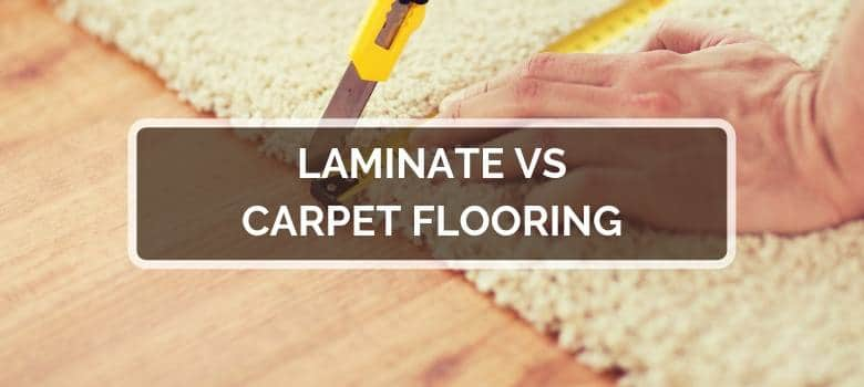 Laminate vs Carpet Flooring
