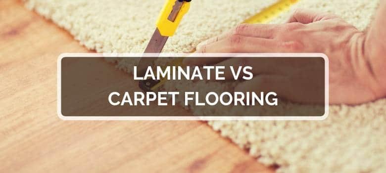 Laminate vs Carpet Flooring
