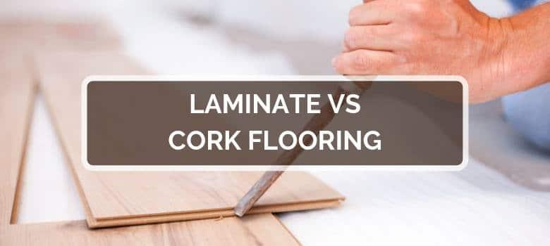 Laminate vs Cork Flooring