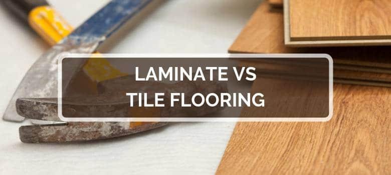 Laminate vs Tile Flooring