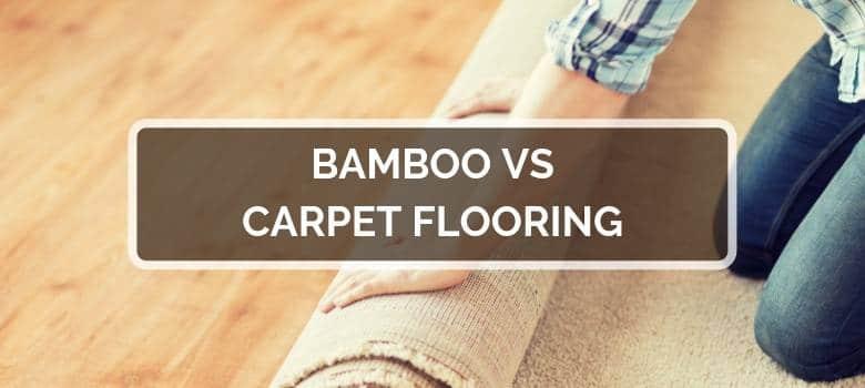 Bamboo vs Carpet Flooring
