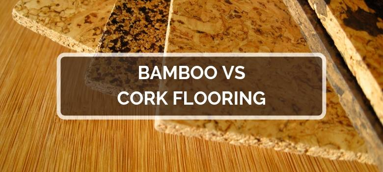 Bamboo vs Cork Flooring