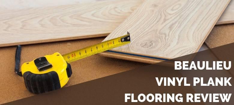 Beaulieu Vinyl Plank Flooring Review