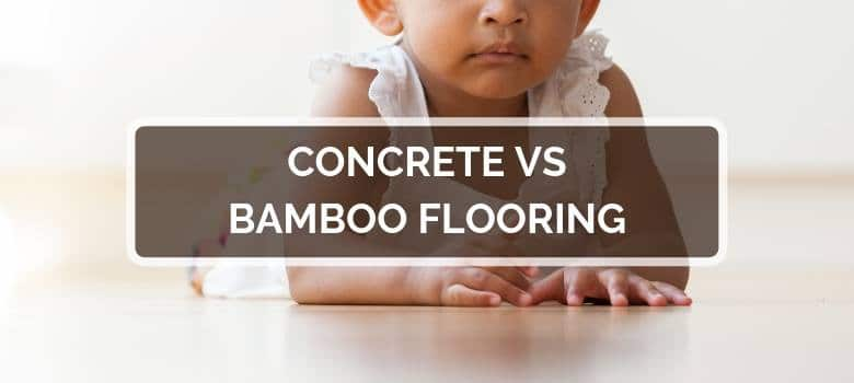 Concrete vs Bamboo Flooring