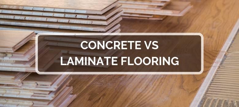 Concrete vs Laminate Flooring