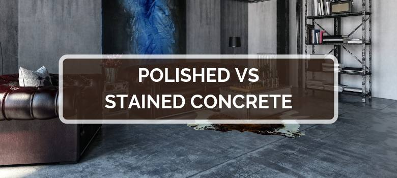 Polished vs Stained Concrete