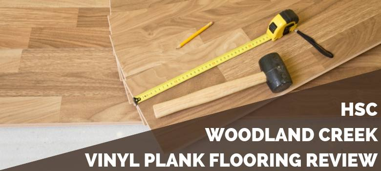 HSC Woodland Creek Vinyl Plank Flooring Review