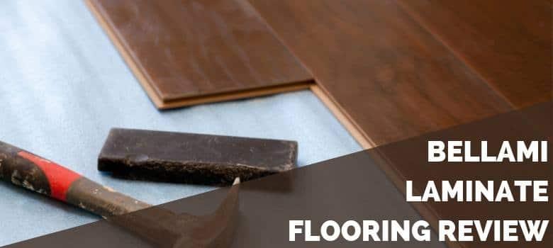 Bellami Laminate Flooring Review